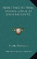 Noble English from Thomas Lodge to John Milton V2