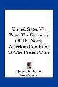 United States V9 : From the Discovery of the North American Continent to the Present Time