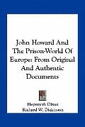 John Howard and the Prison-World of Europe : From Original and Authentic Documents