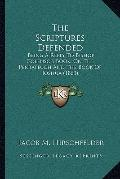The Scriptures Defended: Being A Reply To Bishop Colenso's Book, On The Pentateuch And The B...