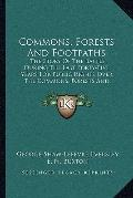 Commons, Forests and Footpaths : The Story of the Battle During the Last Forty-Five Years fo...