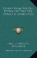Stories from the Old Testament Told for Little Children