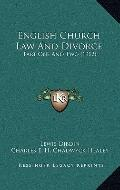 English Church Law and Divorce : Part One and Two (1912)