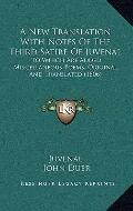 New Translation with Notes of the Third Satire of Juvenal : To Which Are Added Miscellaneous...