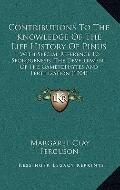 Contributions to the Knowledge of the Life History of Pinus : With Special Reference to Spor...