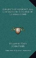 Elements of Agricultural Chemistry in a Course of Lectures