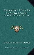 Formative Types in English Poetry : The Earl Lectures Of 1917 (1918)