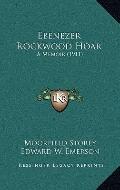 Ebenezer Rockwood Hoar : A Memoir (1911)