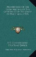 Proceedings of the Sixth Meeting of the Governor's of the States of the Union