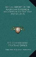 Annual Report of the American Historical Association for the Year 1913 V1