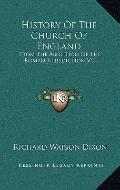 History of the Church of England : From the Abolition of the Roman Jurisdiction V6