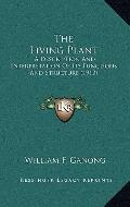 Living Plant : A Description and Interpretation of Its Functions and Structure (1913)