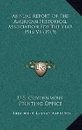 Annual Report of the American Historical Association for the Year 1916 V1