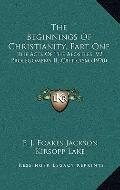 Beginnings of Christianity, Part : The Acts of the Apostles; V2 Prolegomena II, Criticism (1...