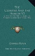 The Cloister And The Hearth V2: A Tale Of The Middle Ages; The Autobiography Of A Thief (1899)
