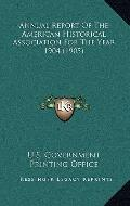Annual Report of the American Historical Association for the Year 1904