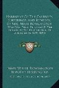 Narrative of the Captivity, Sufferings, and Removes, of Mrs Mary Rowlandson : Who Was Taken ...