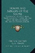 Heroes and Patriots of the South : Comprising Lives of General Francis Marion, General Willi...