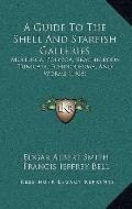Guide to the Shell and Starfish Galleries : Mollusca, Polyzoa, Brachiopoda, Tunicata, Echino...