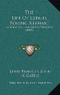 Life of Ezekiel Boring Kephart : Statesman, Educator, Preacher (1907)