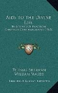 Aids to the Divine Life : In A Series of Practical Christian Contemplations (1865)