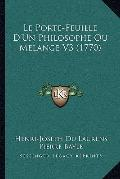Le Porte-Feuille D'Un Philosophe Ou Melange V3 (1770) (French Edition)