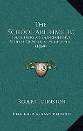 School Arithmetic : Including A Comprehensive Course of Mental Arithmetic (1860)