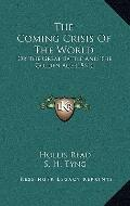 Coming Crisis of the World : Or the Great Battle and the Golden Age (1861)