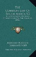 The Common Law Of South Africa V2: A Treatise Based On Voet's Commentaries On The Pandects (...