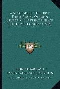 A Synopsis Of The First Three Books Of John Stuart Mill's Principles Of Political Economy (1...