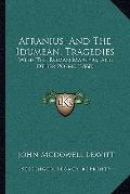 Afranius, and the Idumean, Tragedies : With the Roman Martyrs, and Other Poems (1868)