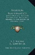 Aviation Mathematics : Based on A Text Used for Training R. A. F. Pilots and Members of the ...