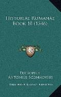 Historiae Romanae Book 10 (1546) (Latin Edition)
