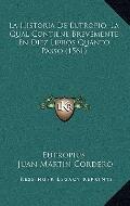 Historia de Eutropio, la Qual Contiene Brevemente en Diez Libros Quanto Passo