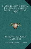 In Somnium Scipionis Lubri II , Eiusdem Conuiuiorum Saturnaliorum Libri Vii