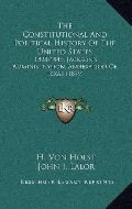 Constitutional and Political History of the United States : 1828-1846, Jackson's Administrat...