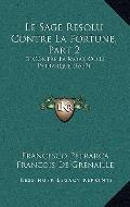 Le Sage Resolu Contre La Fortune, Part 2: Et Contre La Mort, Ou Le Petrarque (1662) (French ...