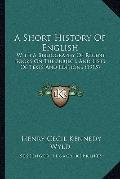 Short History of English : With A Bibliography of Recent Books on the Subject, and Lists of ...