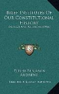 Brief Institutes of Our Constitutional History : English and American (1886)