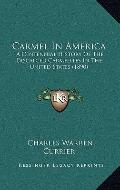 Carmel in Americ : A Centennial History of the Discalced Carmelites in the United States (1890)