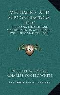 Mechanics' and Subcontractors' Liens : Including Laborers and Material Men, in Accordance wi...