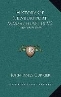 History of Newburyport, Massachusetts V2 : 1764-1909 (1909)