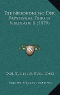 Die Neuordnung der Papstwahl Durch Nikolaus II