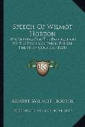 Speech of Wilmot Horton : On Moving for the Production of the Evidence Taken Before the Priv...