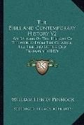Bible and Contemporary History V2 : An Epitome of the History of the World from the Creation...