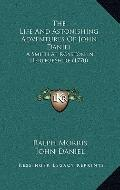Life and Astonishing Adventures of John Daniel : A Smith at Royston in Hertforshire (1770)