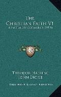 Christian Faith V1 : A System of Dogmatics (1915)
