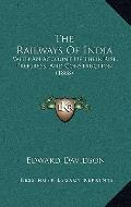Railways of Indi : With an Account of Their Rise, Progress, and Construction (1868)