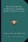 Biographie de Monsieur Charles Louis Carton