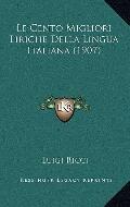 Cento Migliori Liriche Della Lingua Italiana